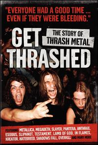 cover: Get Thrashed: The Story of Thrash Metal