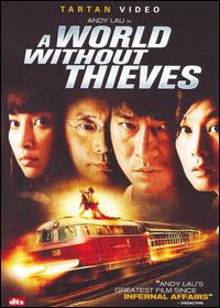 cover: World Without Thieves (Tian xia wu zei)