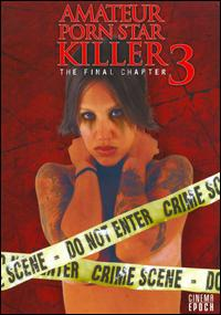 cover: Amateur Porn Star Killer 3: The Final Chapter